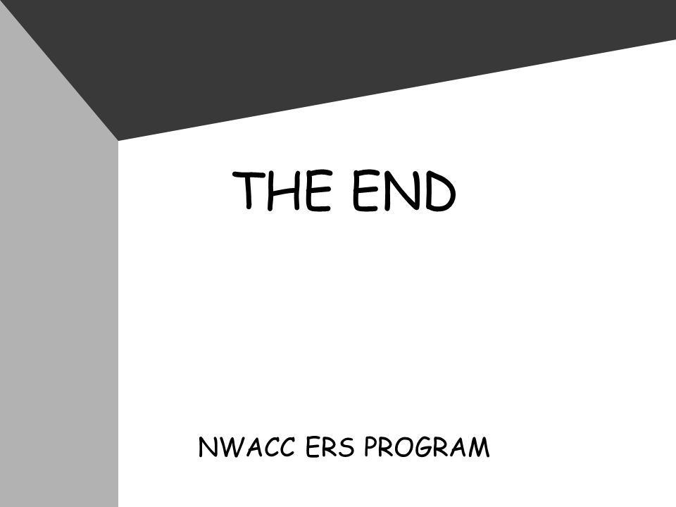 THE END NWACC ERS PROGRAM