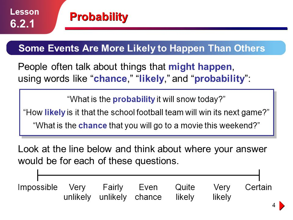 Probability Some Events Are More Likely to Happen Than Others