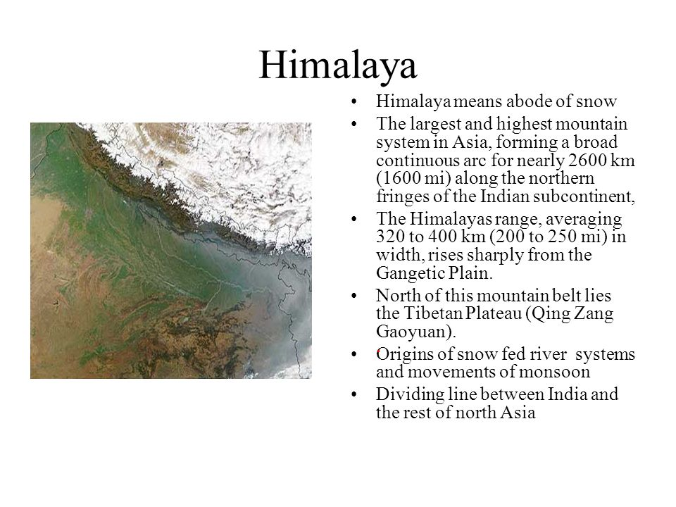 Himalaya Himalaya means abode of snow