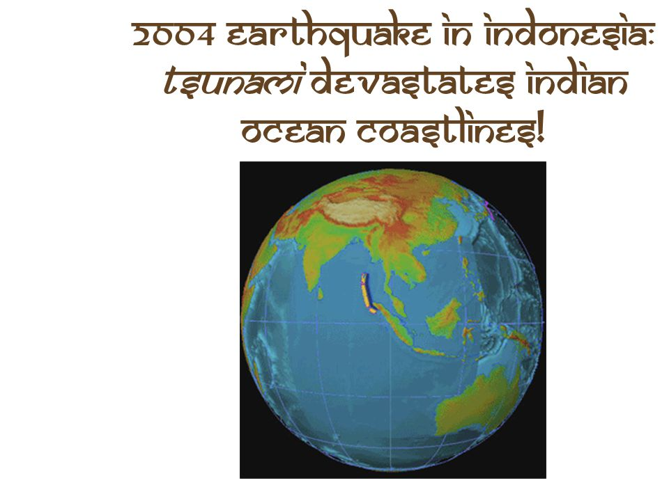 2004 Earthquake In Indonesia: Tsunami Devastates Indian Ocean Coastlines!