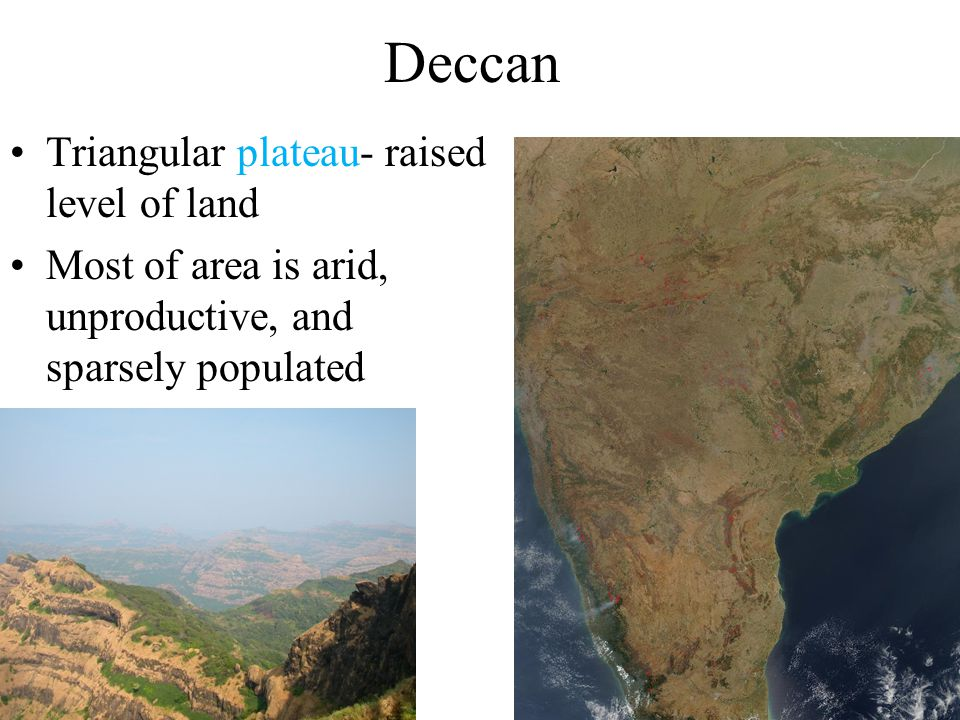 Deccan Triangular plateau- raised level of land
