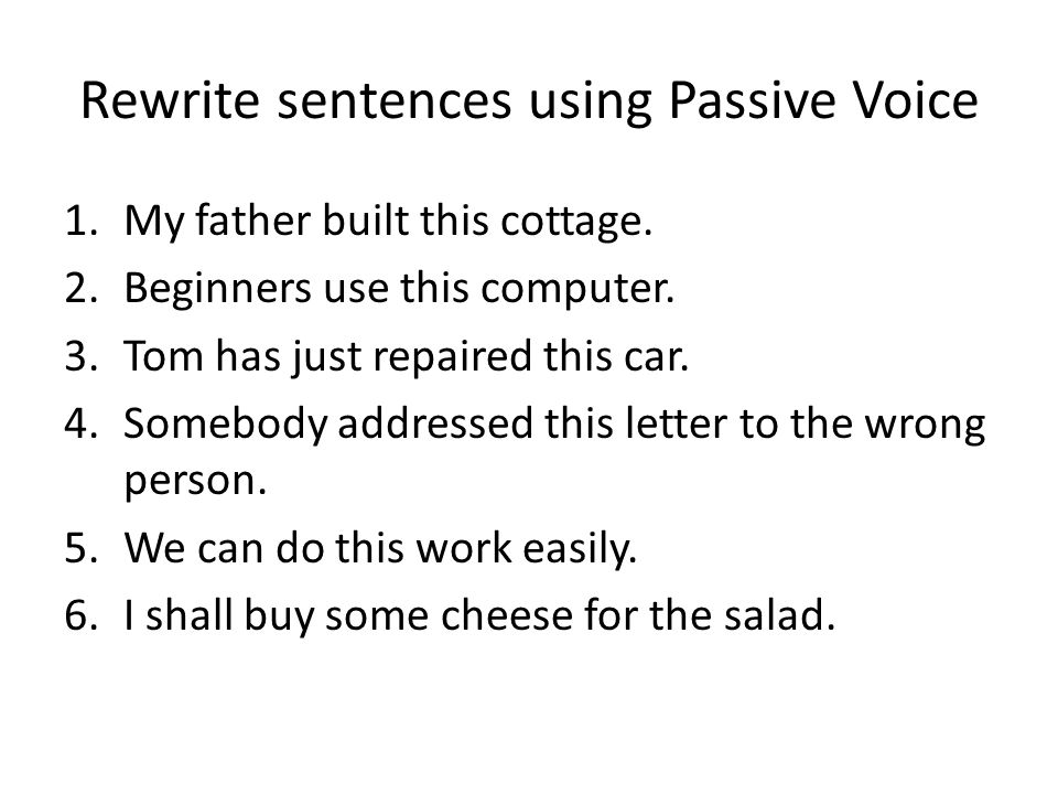 Rewrite sentences using Passive Voice