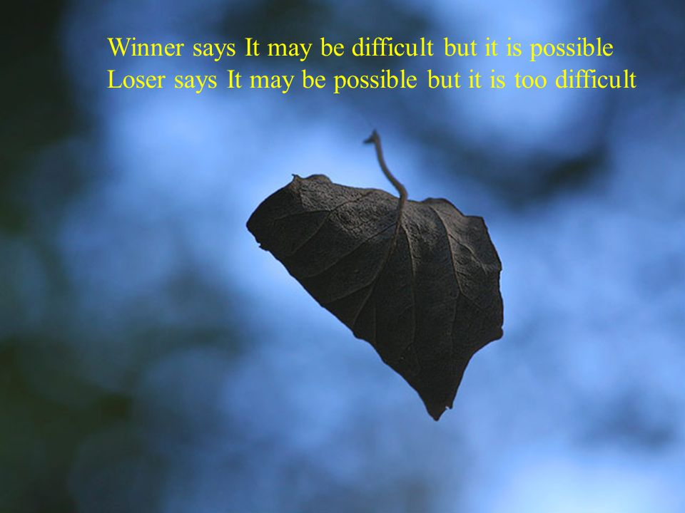 Winner says It may be difficult but it is possible