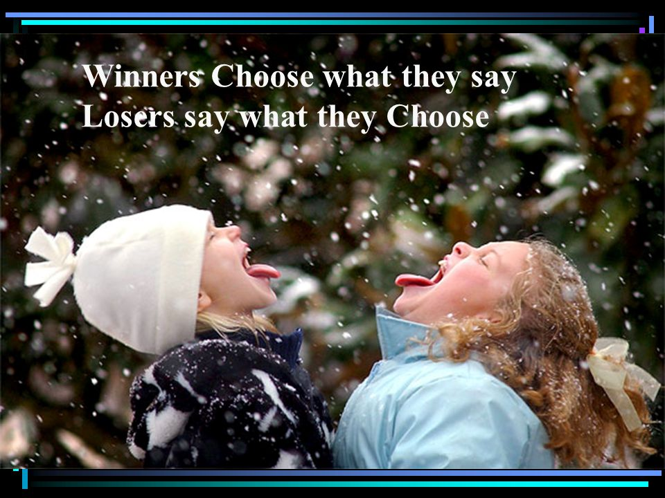 Winners Choose what they say