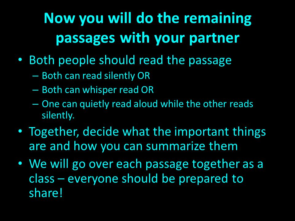 Now you will do the remaining passages with your partner