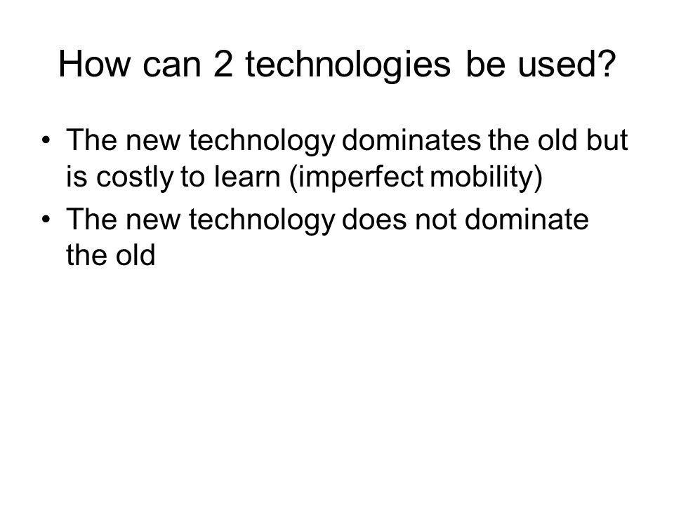 How can 2 technologies be used