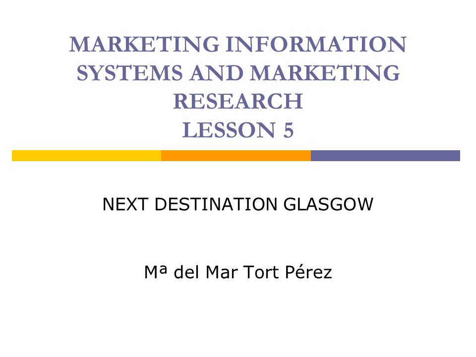 MARKETING INFORMATION SYSTEMS AND MARKETING RESEARCH LESSON 5