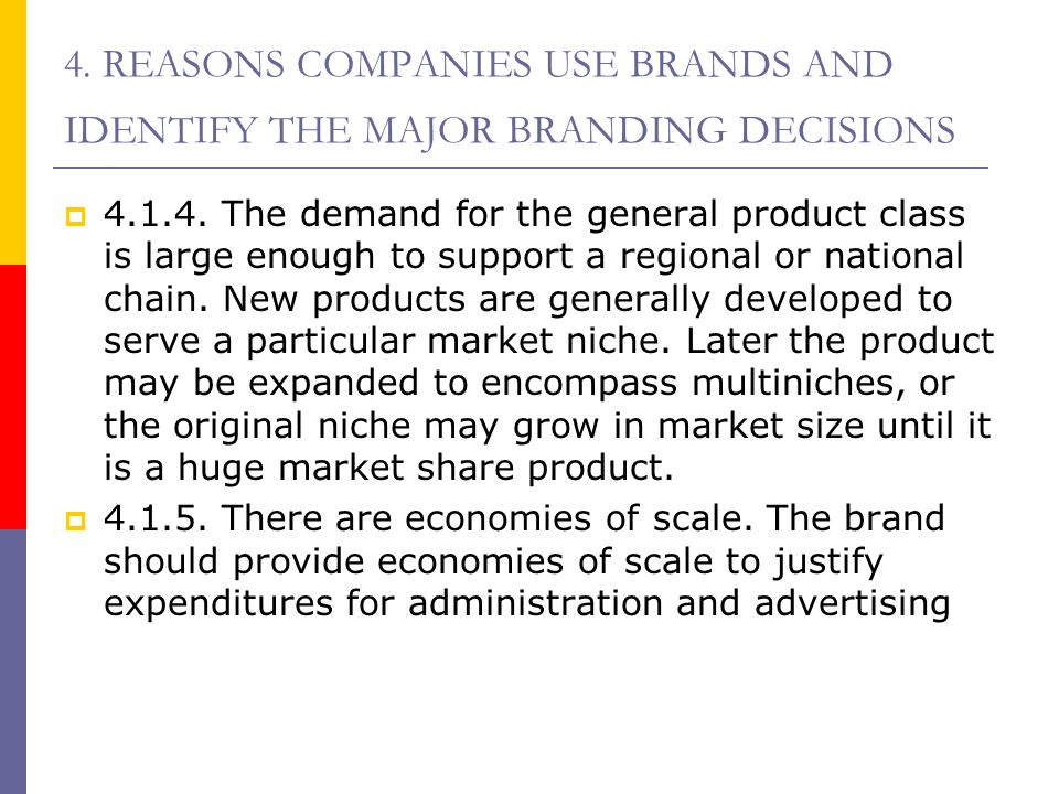 4. REASONS COMPANIES USE BRANDS AND IDENTIFY THE MAJOR BRANDING DECISIONS