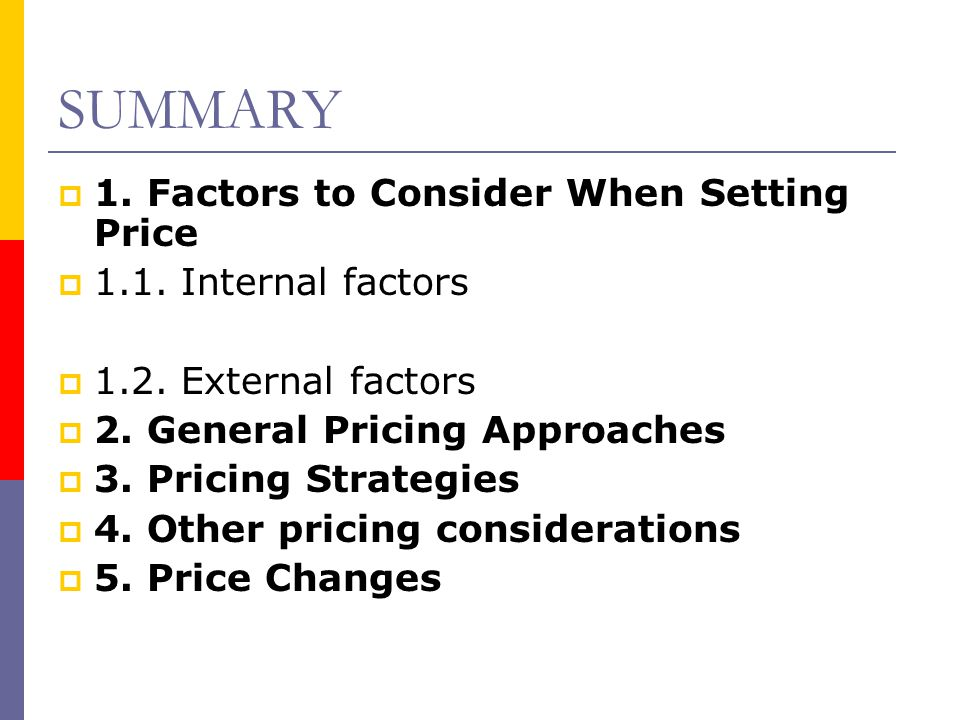SUMMARY 1. Factors to Consider When Setting Price