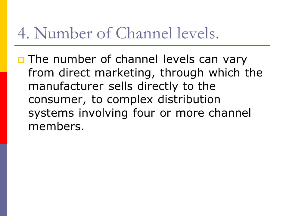 4. Number of Channel levels.