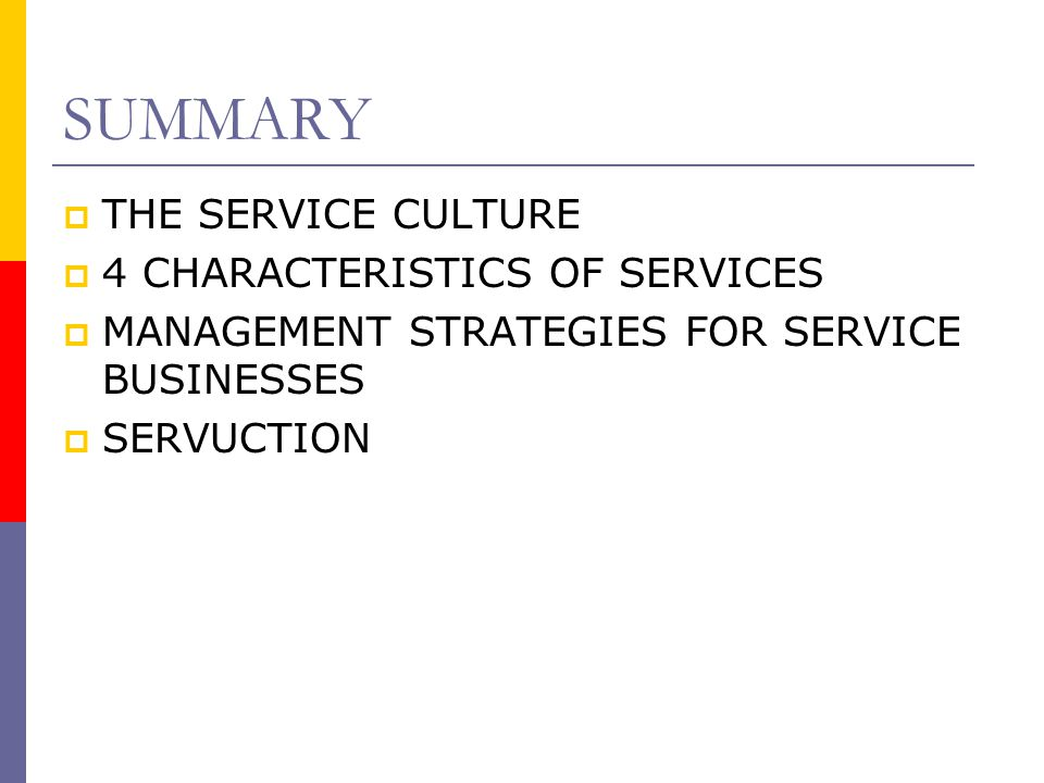 SUMMARY THE SERVICE CULTURE 4 CHARACTERISTICS OF SERVICES