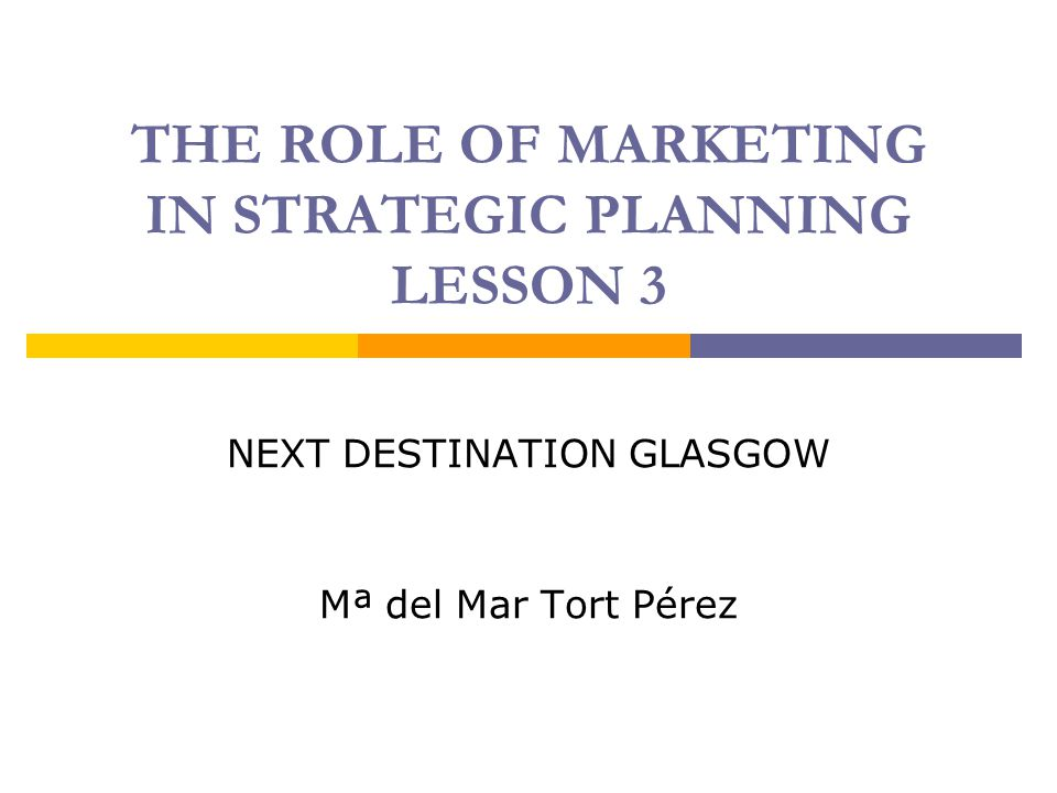 THE ROLE OF MARKETING IN STRATEGIC PLANNING LESSON 3