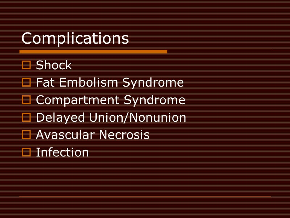 Complications Shock Fat Embolism Syndrome Compartment Syndrome