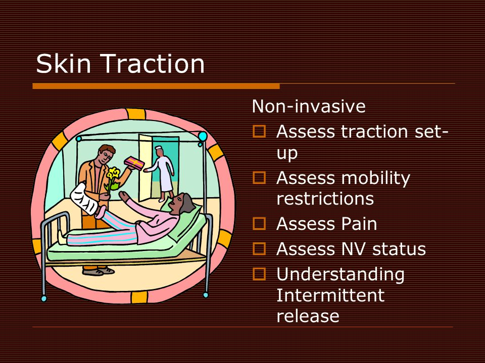 Skin Traction Non-invasive Assess traction set-up