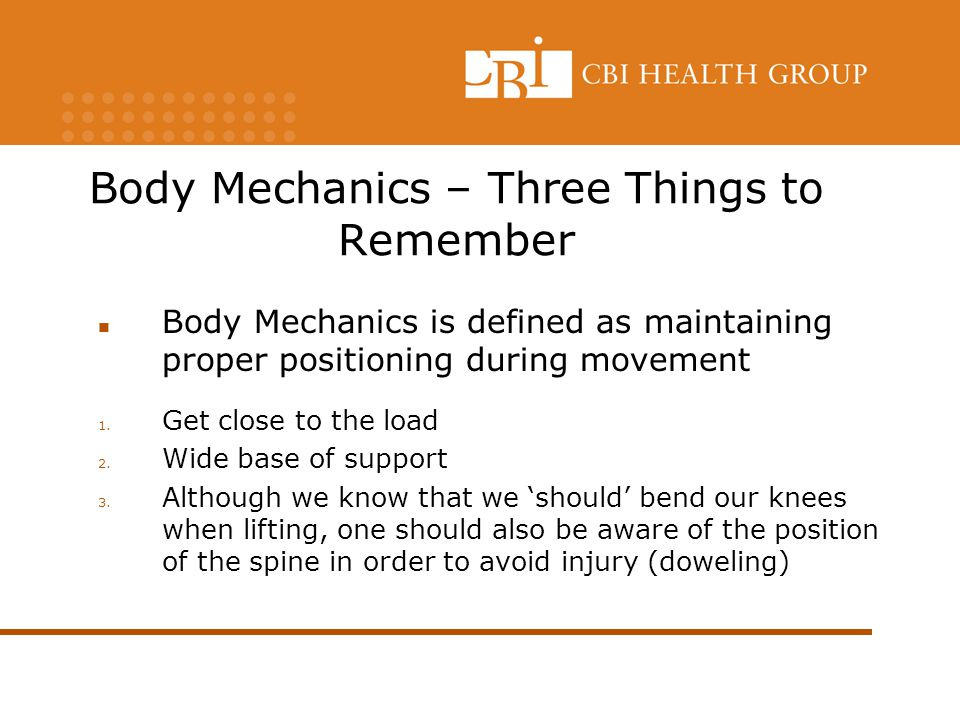 Body Mechanics – Three Things to Remember