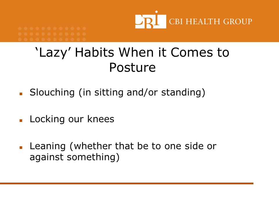 'Lazy' Habits When it Comes to Posture