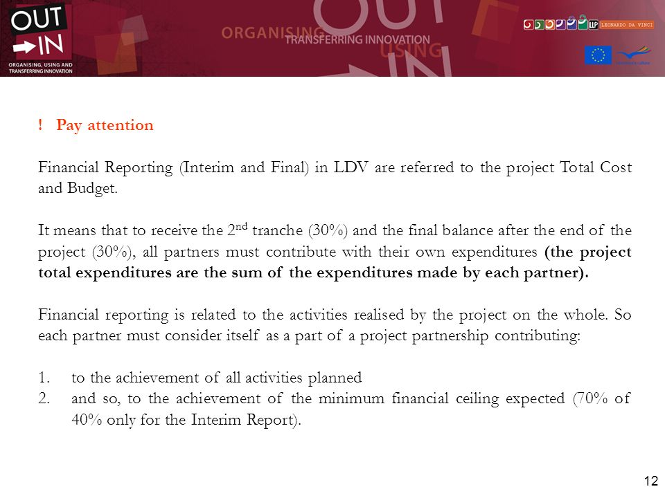 ! Pay attention Financial Reporting (Interim and Final) in LDV are referred to the project Total Cost and Budget.