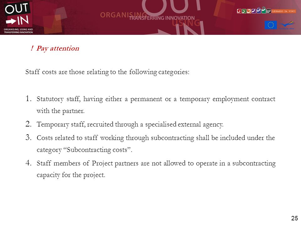 ! Pay attention Staff costs are those relating to the following categories:
