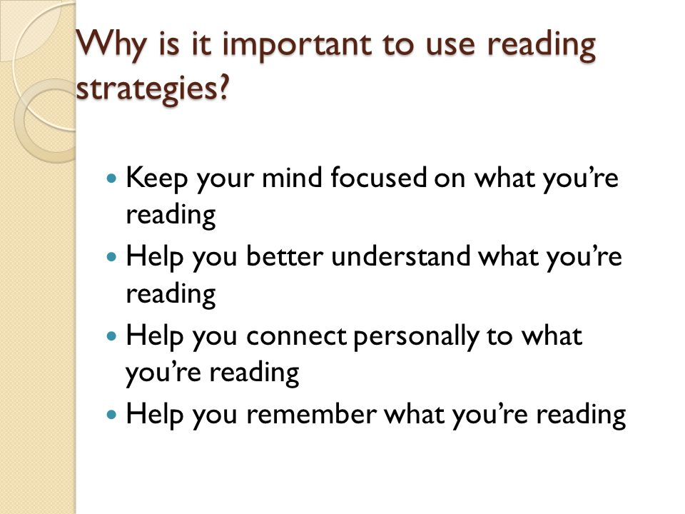 Why is it important to use reading strategies