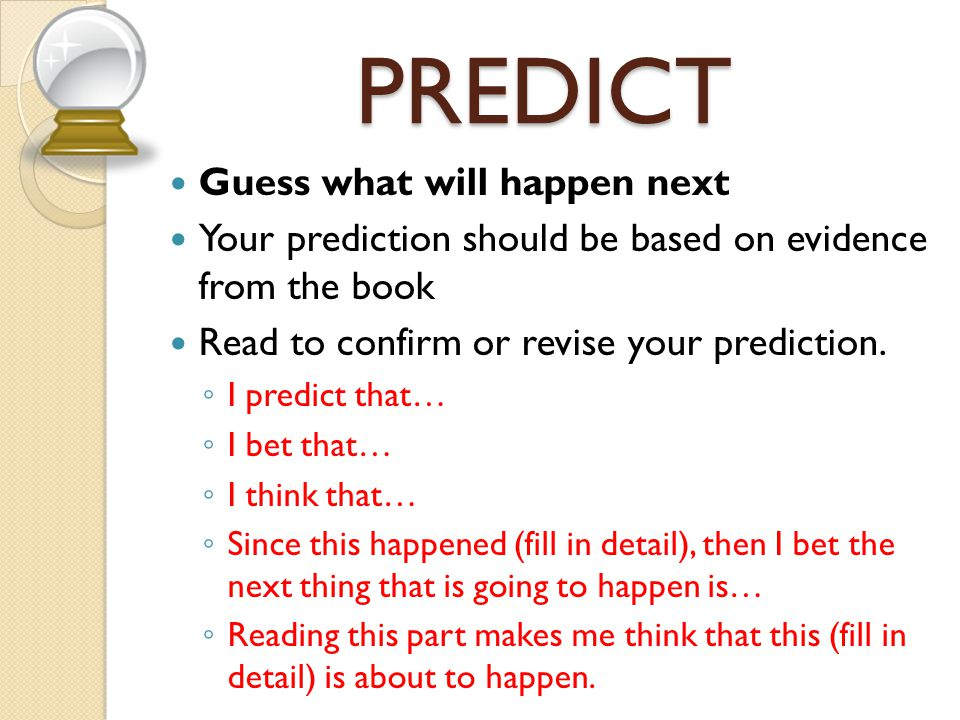 PREDICT Guess what will happen next