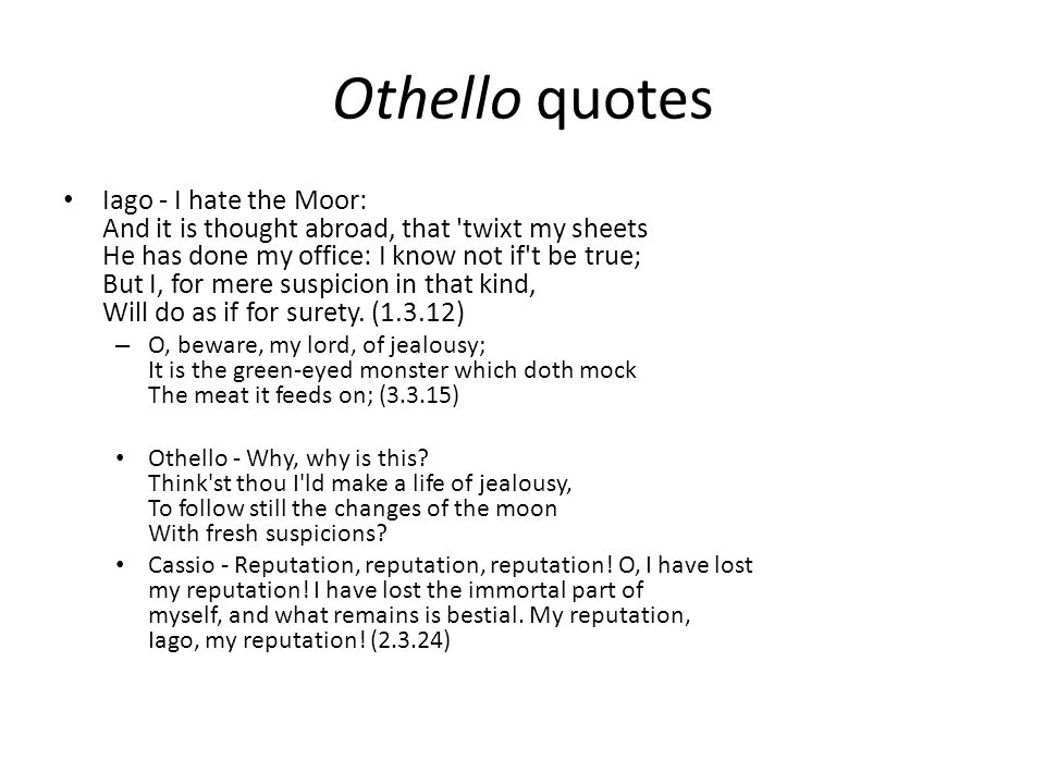 othello act 1 quotes essay Free essay: racism in william shakespeare's othello the play, othello, is certainly, in part, the tragedy of racism examples of racism are common throughout.