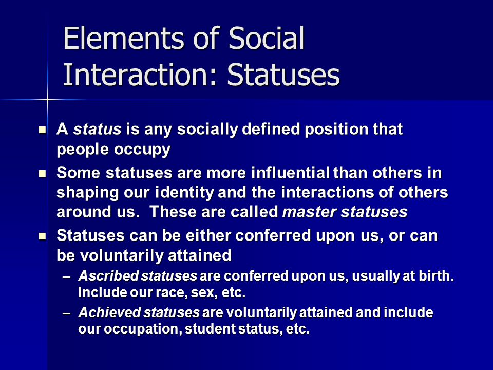 Elements of Social Interaction: Statuses