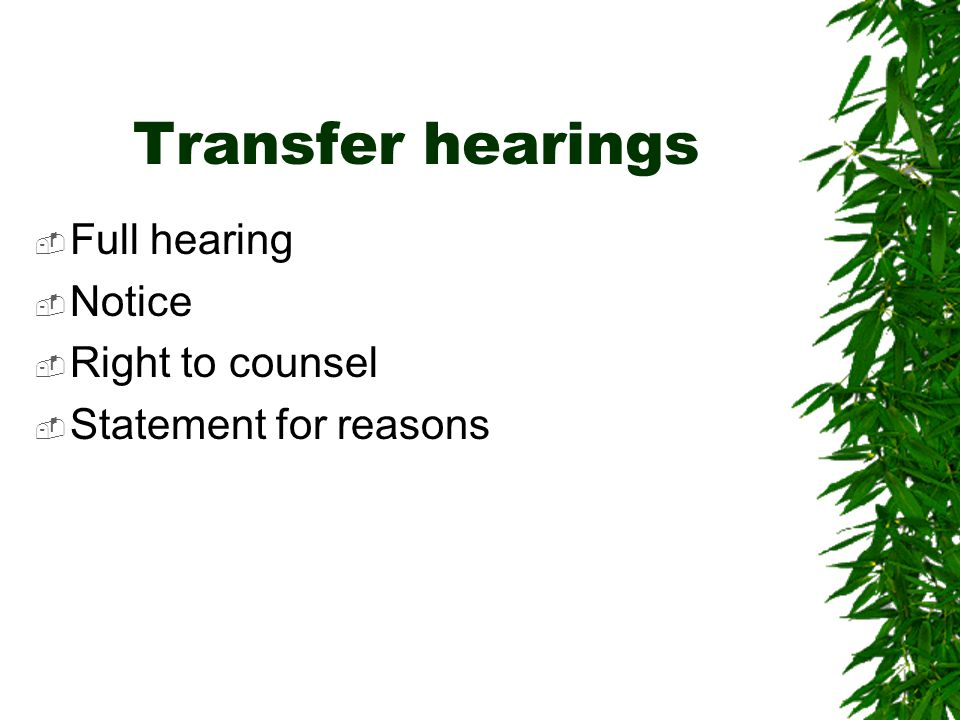 Transfer hearings Full hearing Notice Right to counsel