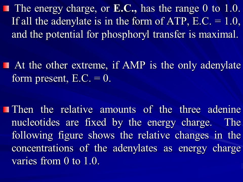 The energy charge, or E. C. , has the range 0 to 1