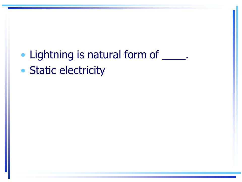 Lightning is natural form of ____.