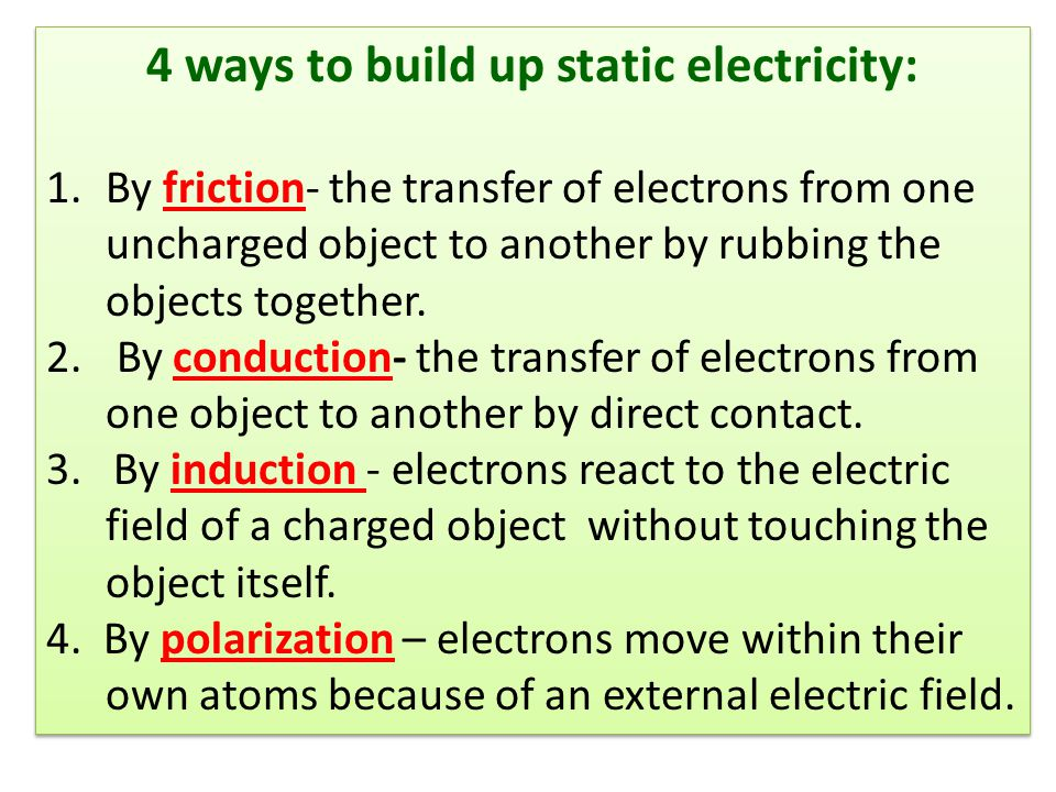 4 ways to build up static electricity: