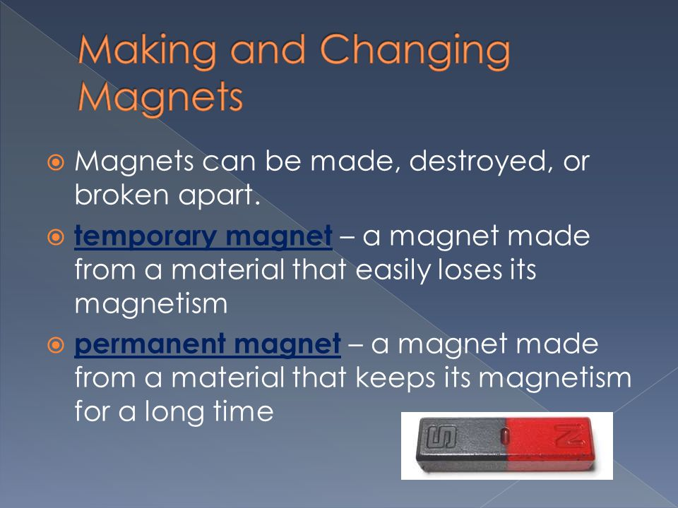 Making and Changing Magnets