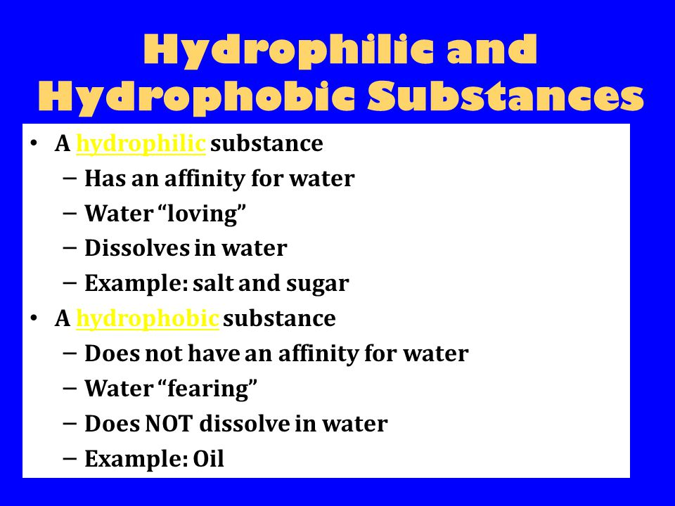 Hydrophilic and Hydrophobic Substances