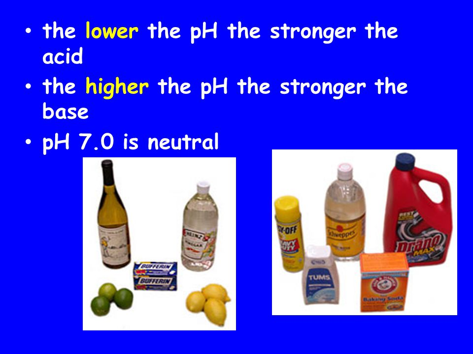 the lower the pH the stronger the acid