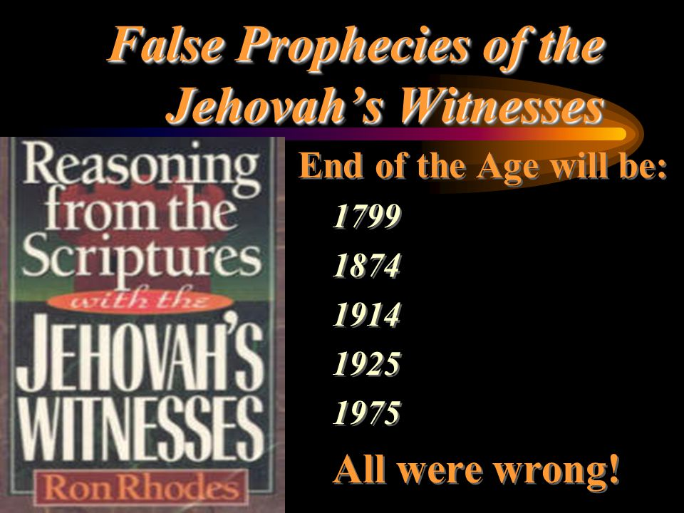 False Prophecies of the Jehovah's Witnesses