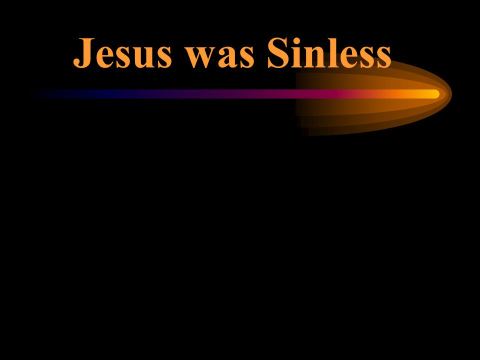 Jesus was Sinless