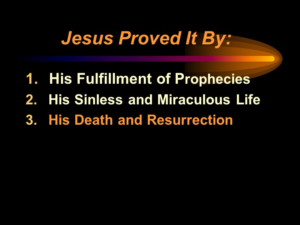 Jesus Proved It By: His Fulfillment of Prophecies