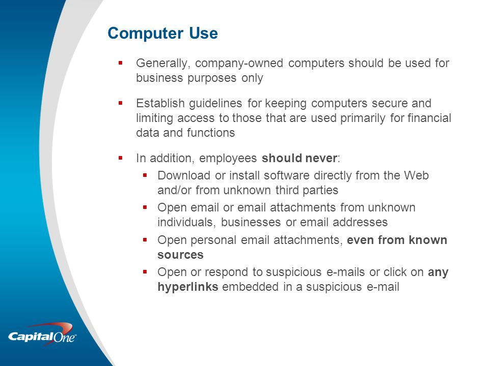 Computer Use Generally, company-owned computers should be used for business purposes only.