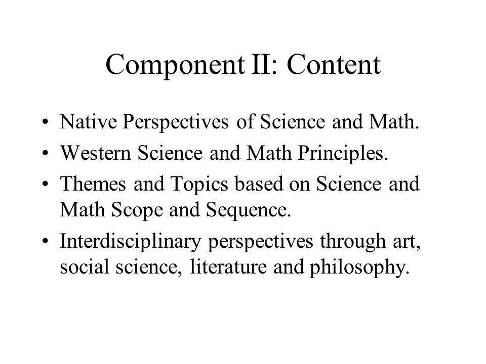 Component II: Content Native Perspectives of Science and Math.
