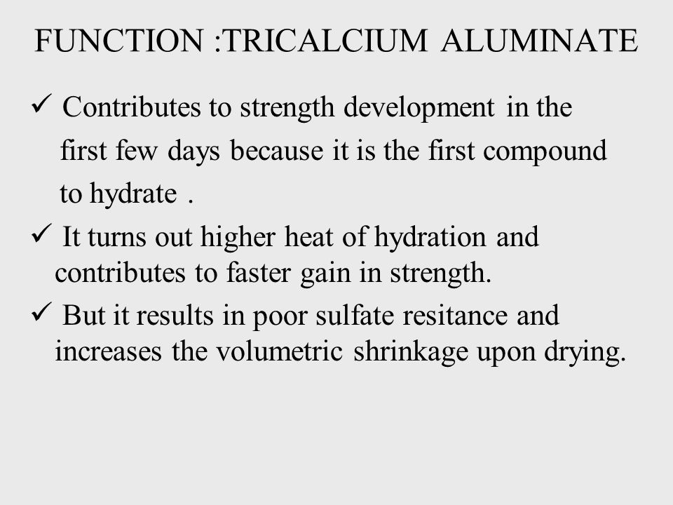 FUNCTION :TRICALCIUM ALUMINATE
