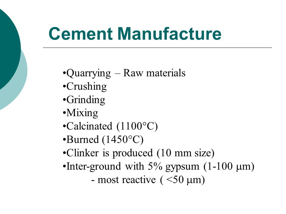 Cement Manufacture Quarrying – Raw materials Crushing Grinding Mixing