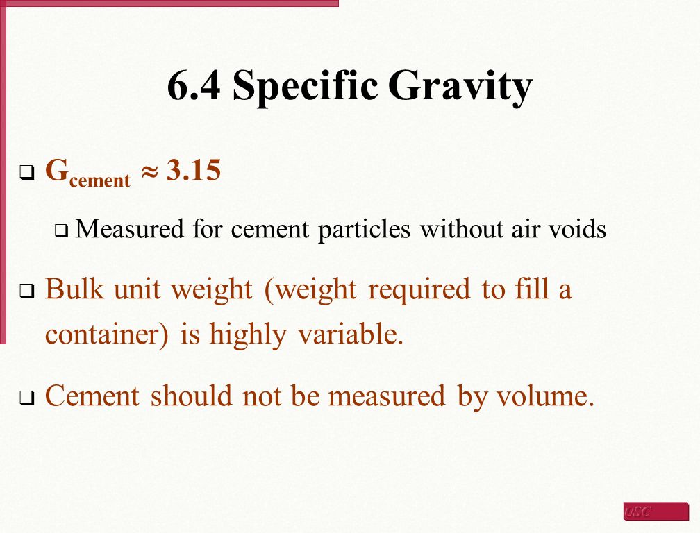 6.4 Specific Gravity Gcement  3.15