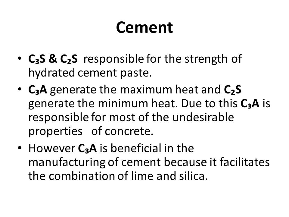 Cement C₃S & C₂S responsible for the strength of hydrated cement paste.