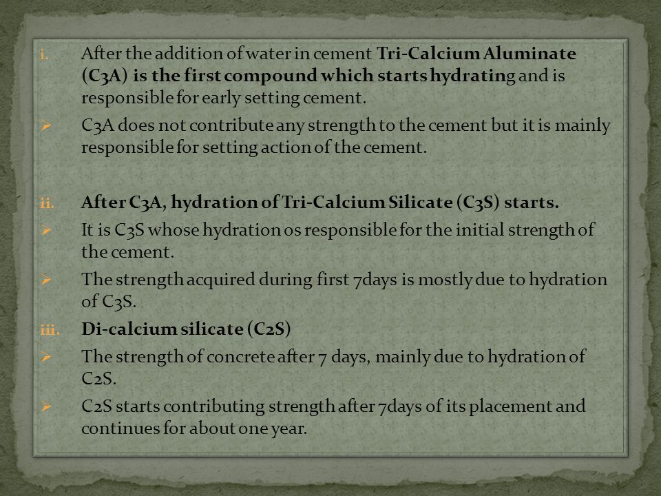 After the addition of water in cement Tri-Calcium Aluminate (C3A) is the first compound which starts hydrating and is responsible for early setting cement.