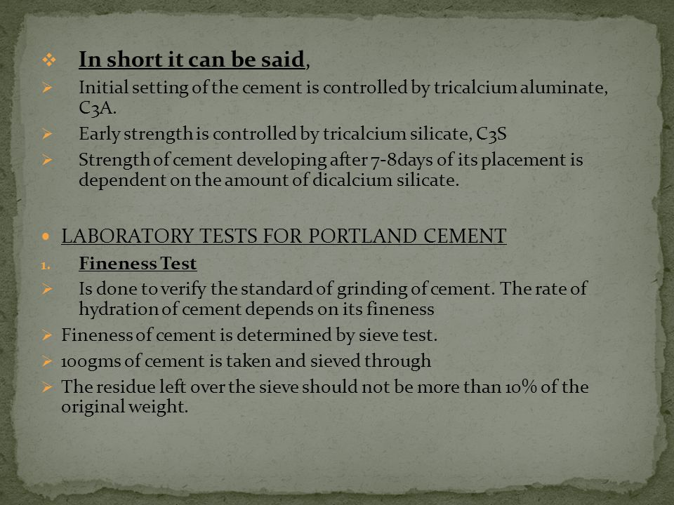 In short it can be said, LABORATORY TESTS FOR PORTLAND CEMENT