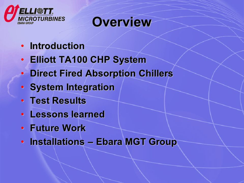 Overview Introduction Elliott TA100 CHP System