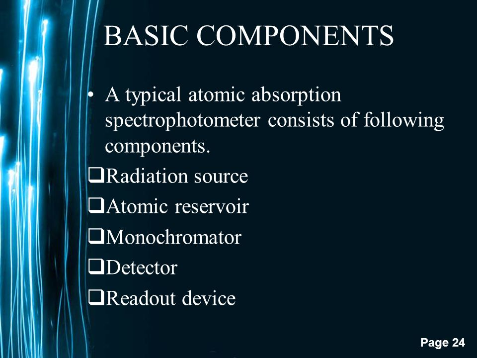 BASIC COMPONENTS A typical atomic absorption spectrophotometer consists of following components. Radiation source.