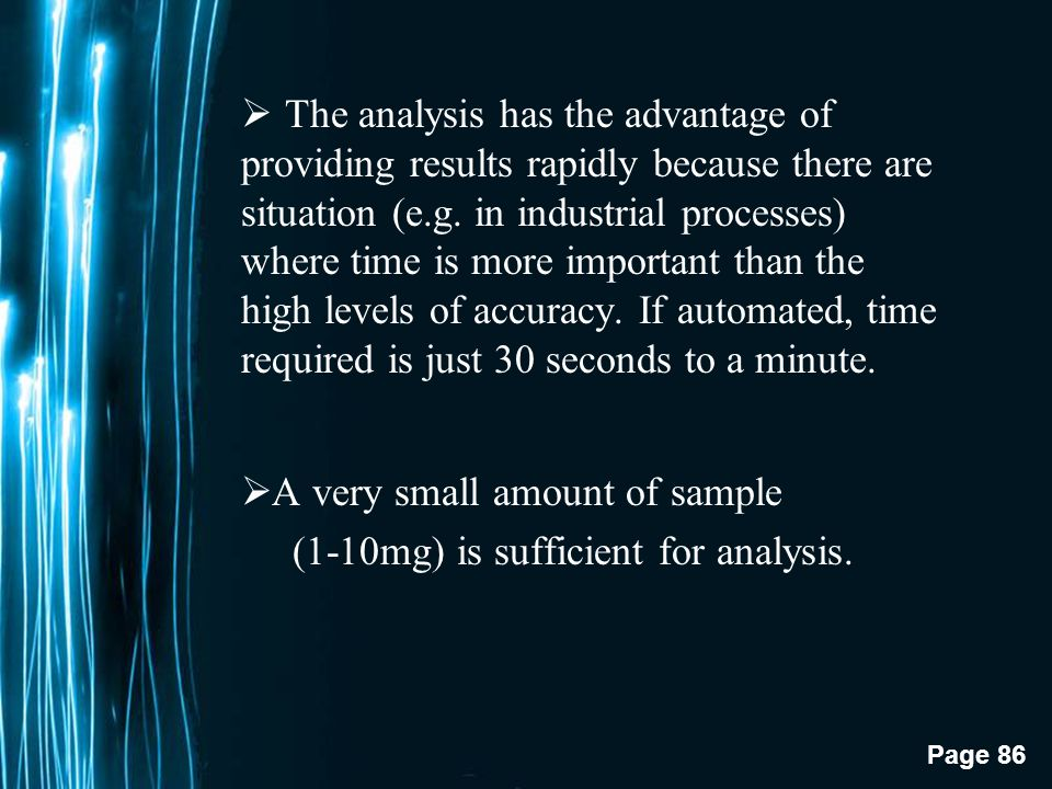 A very small amount of sample (1-10mg) is sufficient for analysis.