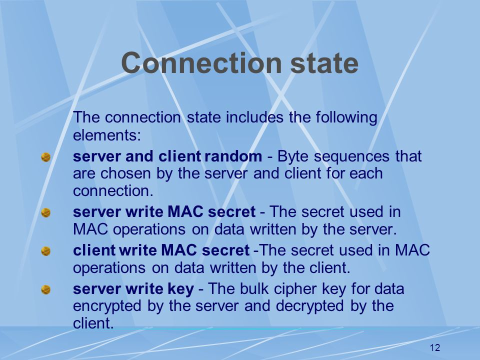 Connection state The connection state includes the following elements: