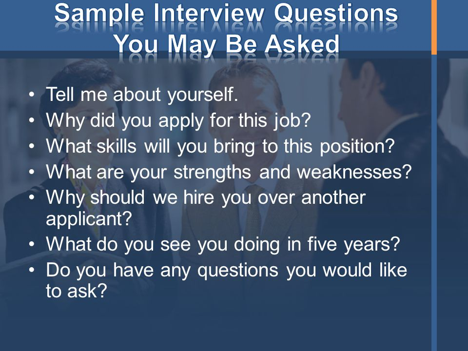Sample Interview Questions You May Be Asked