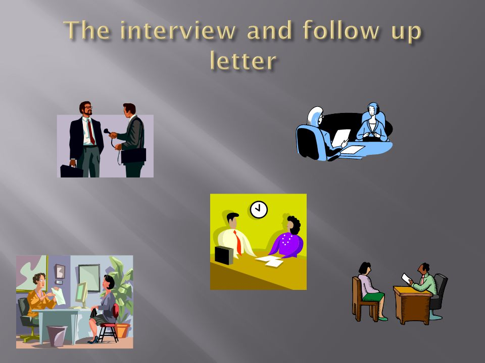 The interview and follow up letter